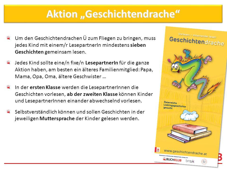 Aktion Geschichtendrache Um den Geschichtendrachen Ü zum Fliegen zu bringen, muss jedes Kind mit einem/r LesepartnerIn mindestens sieben Geschichten g