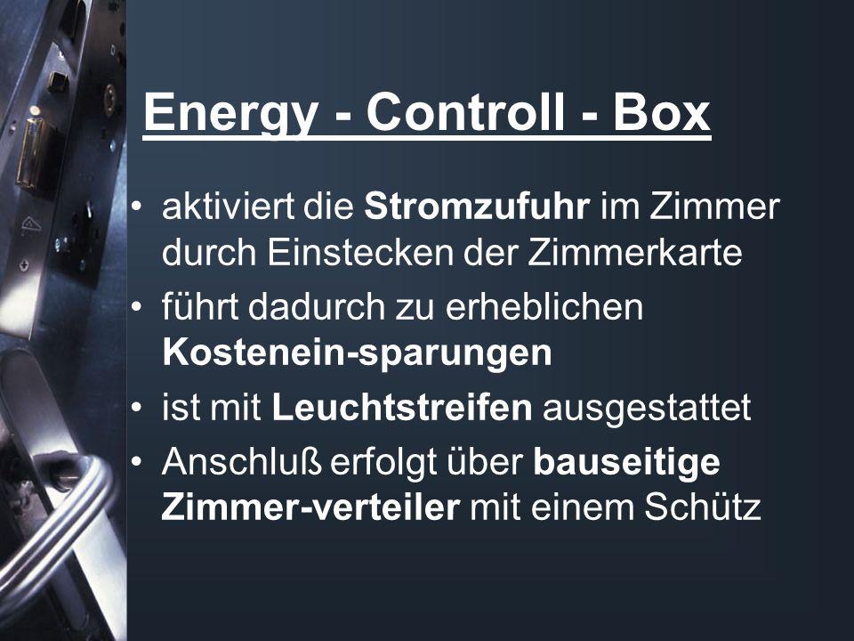 Energy - Controll - Box aktiviert die Stromzufuhr im Zimmer durch Einstecken der Zimmerkarte führt dadurch zu erheblichen Kostenein-sparungen ist mit Leuchtstreifen ausgestattet Anschluß erfolgt über bauseitige Zimmer-verteiler mit einem Schütz
