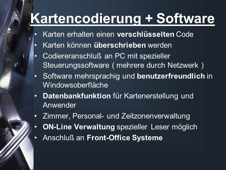 Kartencodierung + Software Karten erhalten einen verschlüsselten Code Karten können überschrieben werden Codiereranschluß an PC mit spezieller Steueru