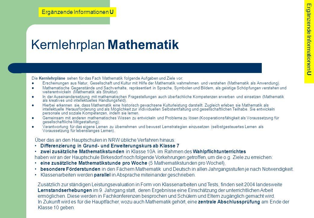 Kernlehrplan Mathematik Die Kernlehrpläne sehen für das Fach Mathematik folgende Aufgaben und Ziele vor: Erscheinungen aus Natur, Gesellschaft und Kul
