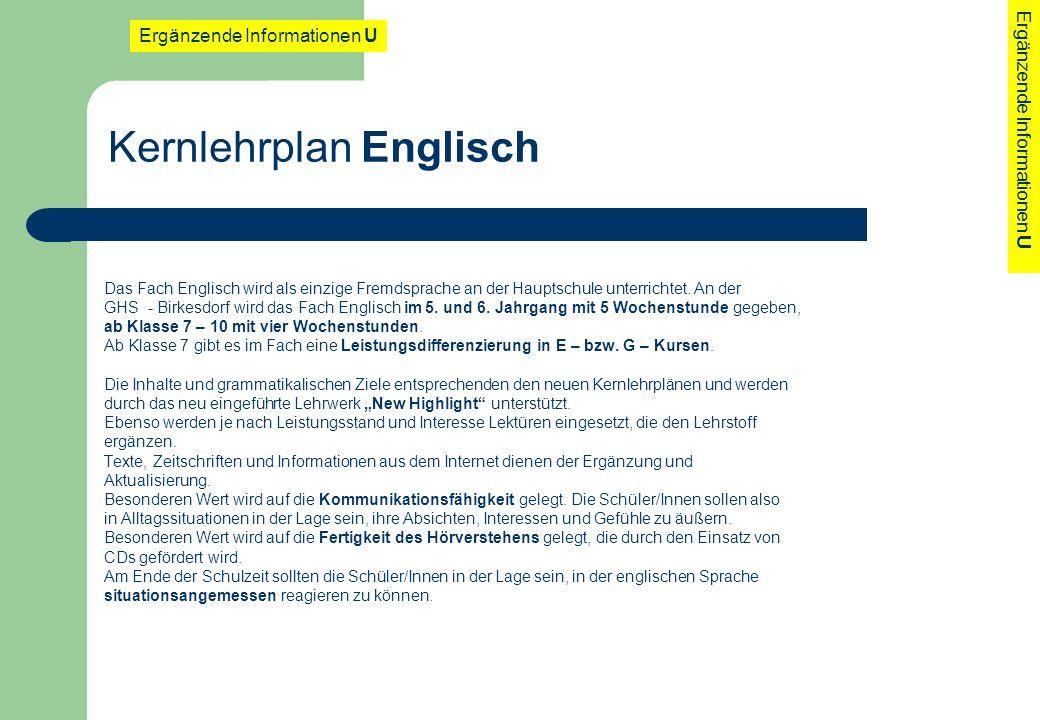 Kernlehrplan Englisch Das Fach Englisch wird als einzige Fremdsprache an der Hauptschule unterrichtet. An der GHS - Birkesdorf wird das Fach Englisch