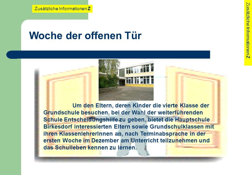 Woche der offenen Tür Zusätzliche Informationen Z Um den Eltern, deren Kinder die vierte Klasse der Grundschule besuchen, bei der Wahl der weiterführe