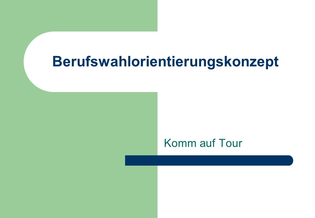 Berufswahlorientierungskonzept Komm auf Tour