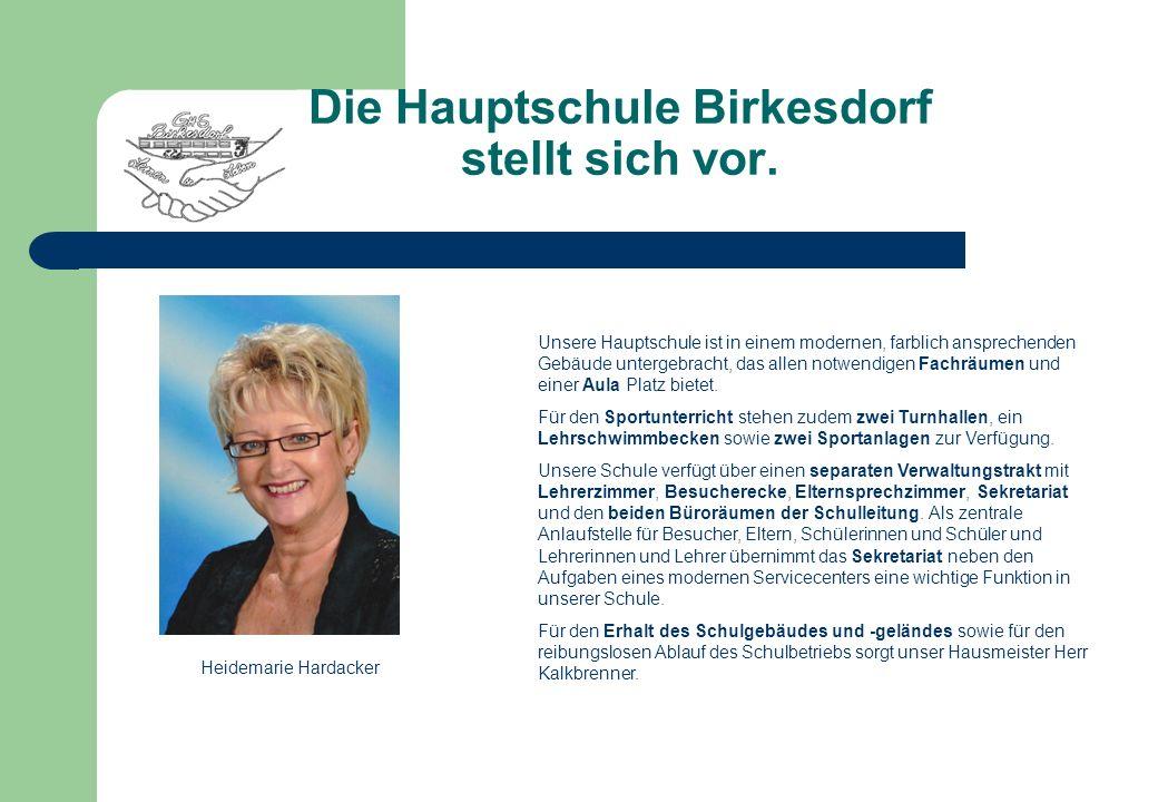 Die Hauptschule Birkesdorf stellt sich vor. Unsere Hauptschule ist in einem modernen, farblich ansprechenden Gebäude untergebracht, das allen notwendi