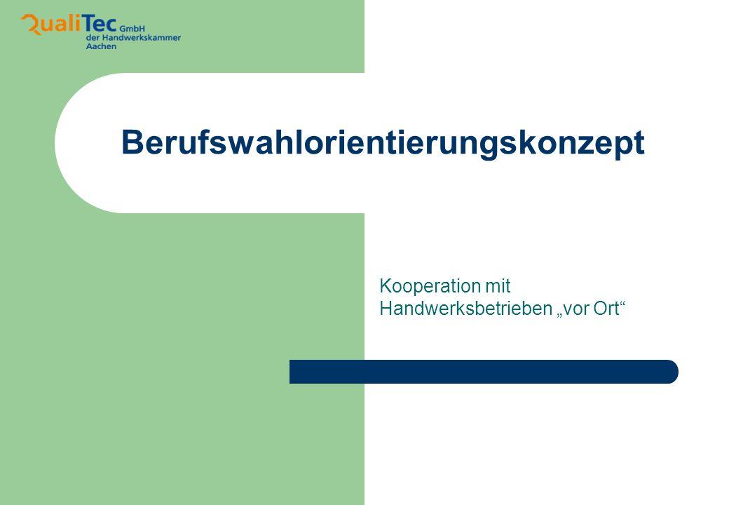 Berufswahlorientierungskonzept Kooperation mit Handwerksbetrieben vor Ort