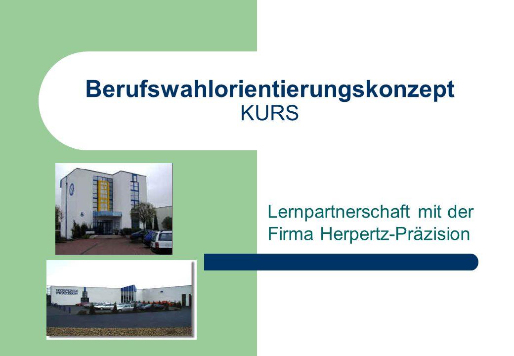 Berufswahlorientierungskonzept KURS Lernpartnerschaft mit der Firma Herpertz-Präzision