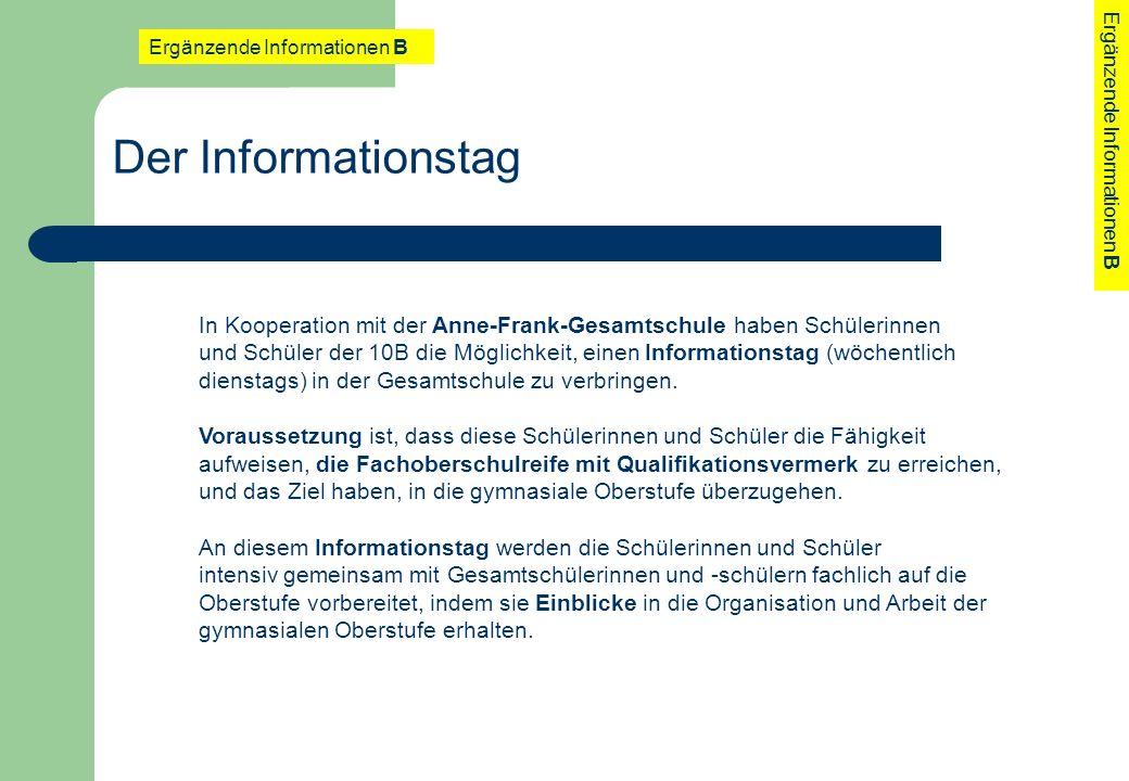 Der Informationstag In Kooperation mit der Anne-Frank-Gesamtschule haben Schülerinnen und Schüler der 10B die Möglichkeit, einen Informationstag (wöch