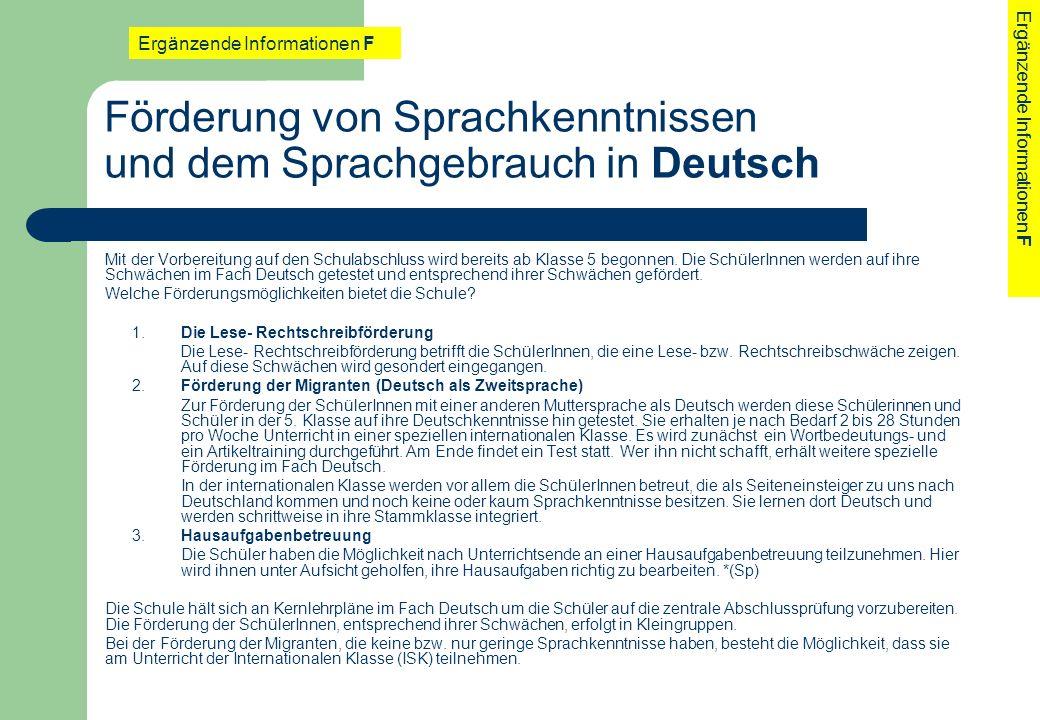 Förderung von Sprachkenntnissen und dem Sprachgebrauch in Deutsch Mit der Vorbereitung auf den Schulabschluss wird bereits ab Klasse 5 begonnen. Die S