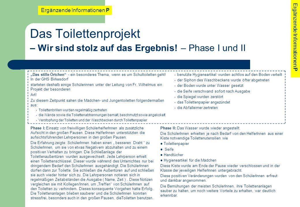 Das Toilettenprojekt – Wir sind stolz auf das Ergebnis! – Phase I und II Ergänzende Informationen P Das stille Örtchen - ein besonderes Thema, wenn es