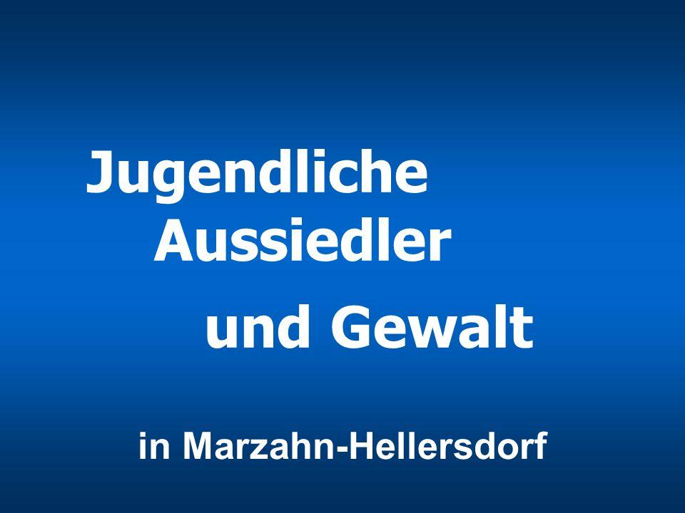 in Marzahn-Hellersdorf Jugendliche Aussiedler und Gewalt