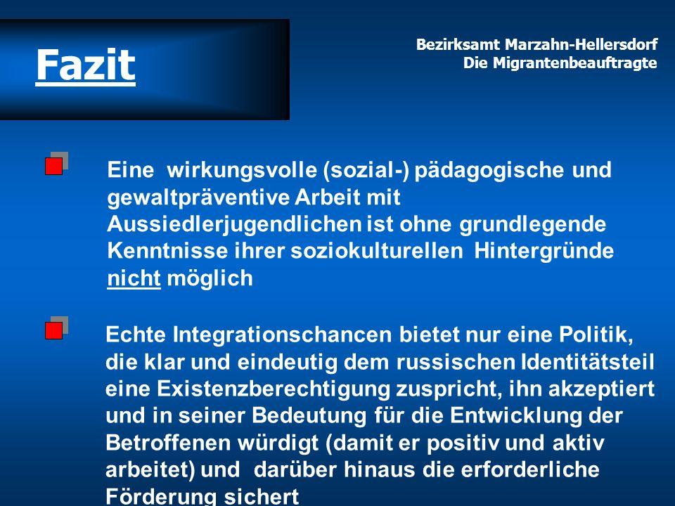 Bezirksamt Marzahn-Hellersdorf Die Migrantenbeauftragte Eine wirkungsvolle (sozial-) pädagogische und gewaltpräventive Arbeit mit Aussiedlerjugendlich