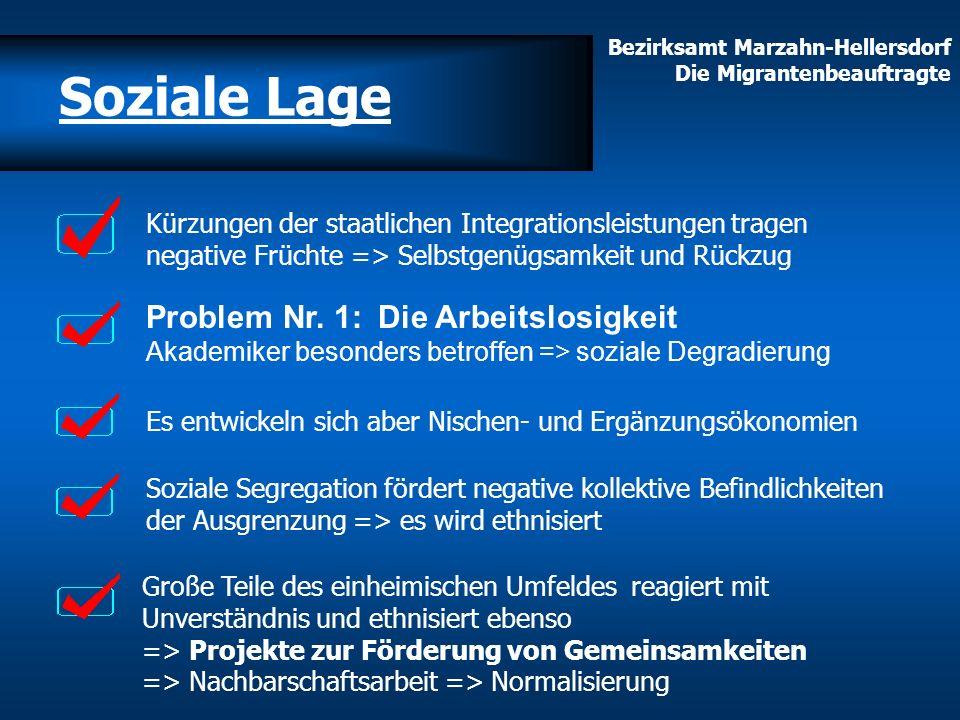 Bezirksamt Marzahn-Hellersdorf Die Migrantenbeauftragte Große Teile des einheimischen Umfeldes reagiert mit Unverständnis und ethnisiert ebenso => Pro
