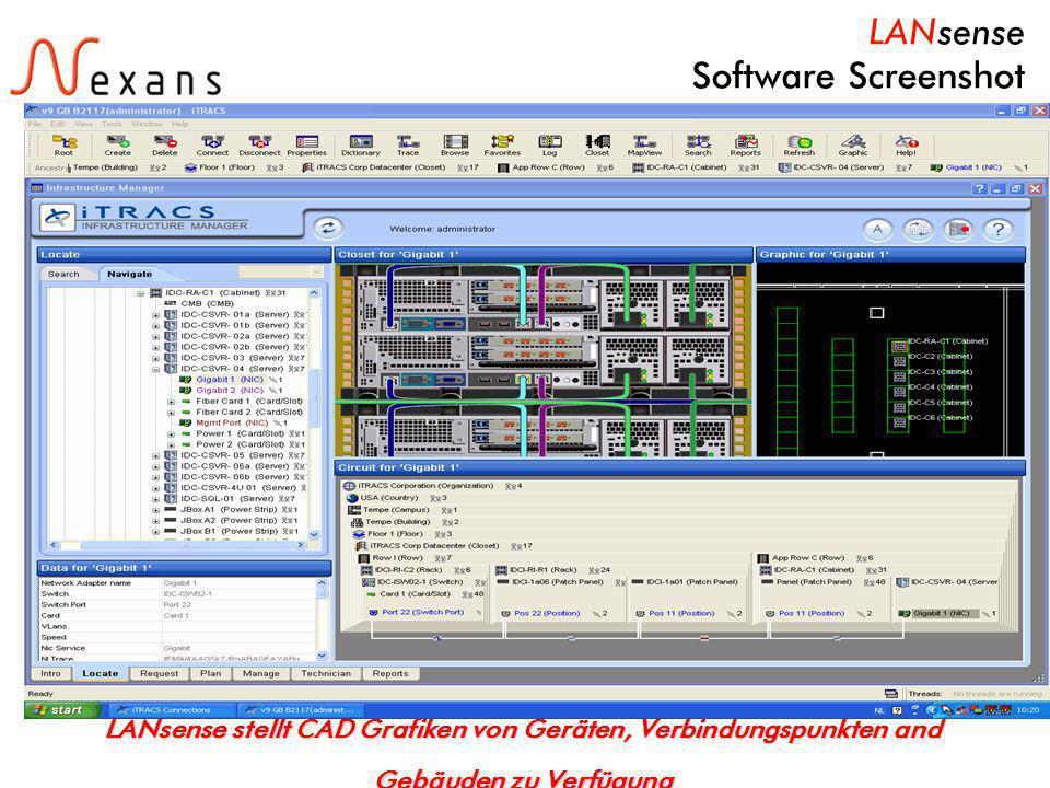 14 N e x a n s C a b l i n g S o l u t i o n s LANsense stellt CAD Grafiken von Geräten, Verbindungspunkten and Gebäuden zu Verfügung LANsense Software Screenshot