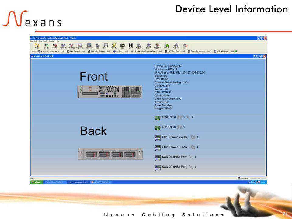 21 N e x a n s C a b l i n g S o l u t i o n s Device Level Information