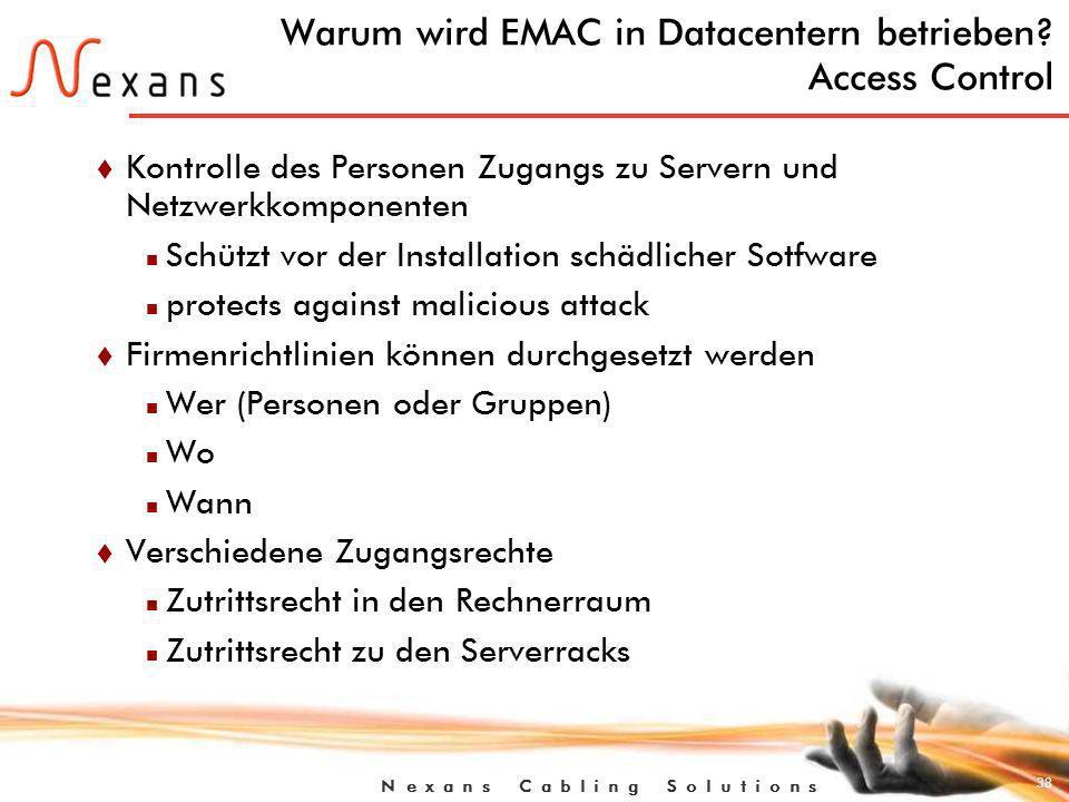 38 N e x a n s C a b l i n g S o l u t i o n s Warum wird EMAC in Datacentern betrieben.