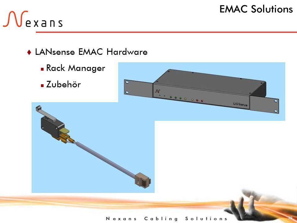 39 N e x a n s C a b l i n g S o l u t i o n s EMAC Solutions t LANsense EMAC Hardware n Rack Manager n Zubehör