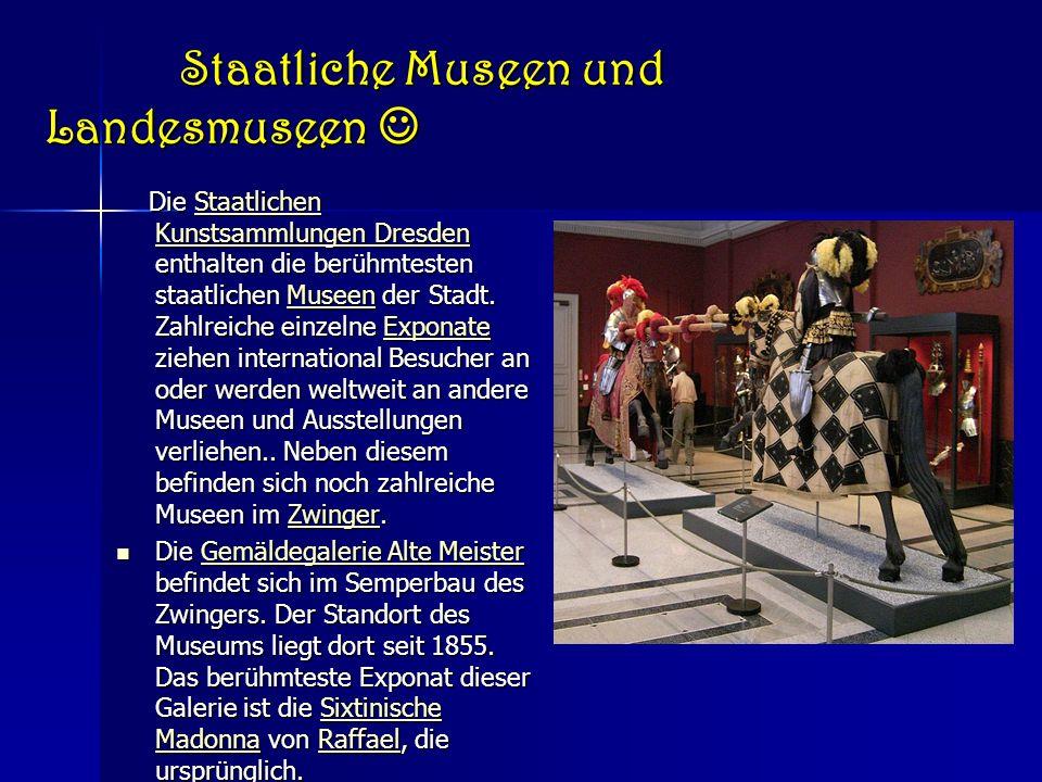 Theater und BühNEN Theater und BühNEN Die Sächsische Staatsoper Dresden im bekannten Bauwerk der Semperoper wurde 1841 am jetzigen Standort, dem Theaterplatz, gegründet.
