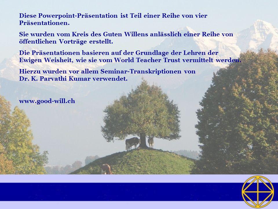 Diese Powerpoint-Präsentation ist Teil einer Reihe von vier Präsentationen. Sie wurden vom Kreis des Guten Willens anlässlich einer Reihe von öffentli