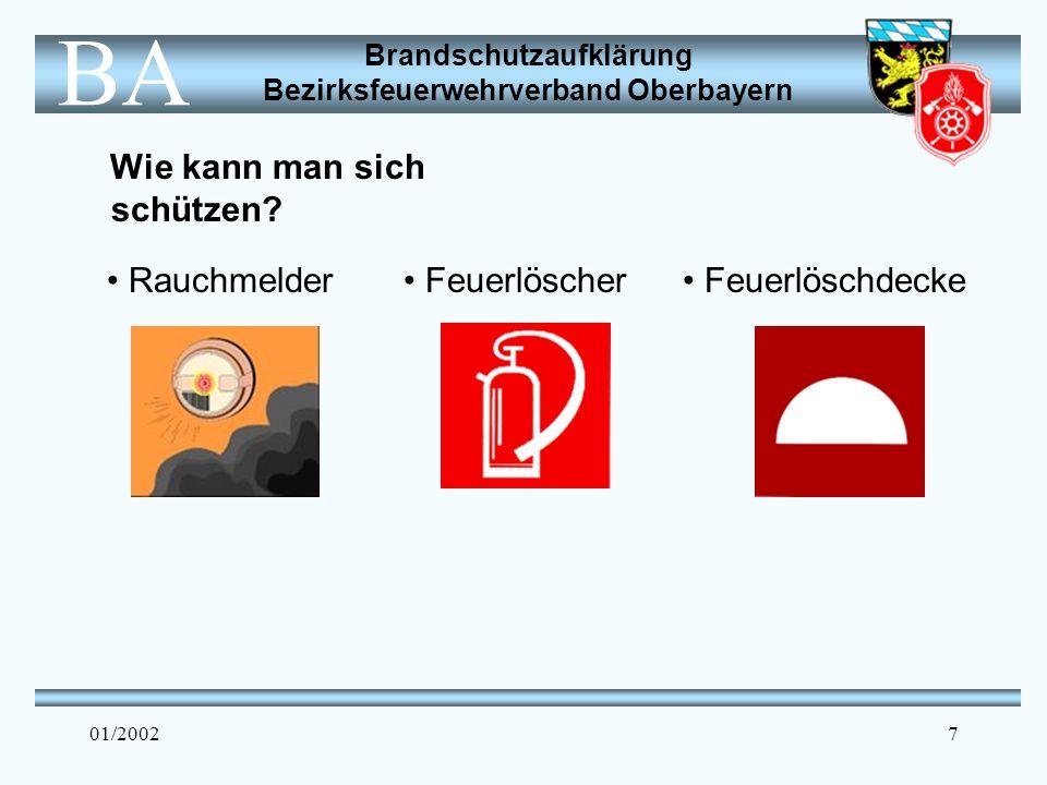 Brandschutzaufklärung Bezirksfeuerwehrverband Oberbayern BA 01/200218 Zusätzliches Infomaterial: Freiwillige Feuerwehr www.lfv-bayern.de www.bfv-obb.de www.rauchmelder- lebensretter.de Quellen: LFV Bayern e.V., Aufklärungskampagne Rauchmelder retten Leben, Zentralverband Elektrotechnik- und Elektronikindustrie e.V., Bayerische Versicherungskammer, Süddeutsche Zeitung, Münchner Merkur.