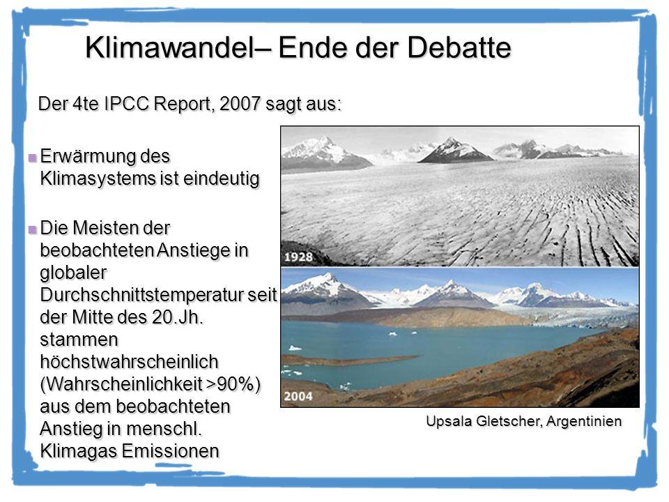 Klimawandel– Ende der Debatte Erwärmung des Klimasystems ist eindeutig Erwärmung des Klimasystems ist eindeutig Die Meisten der beobachteten Anstiege in globaler Durchschnittstemperatur seit der Mitte des 20.Jh.