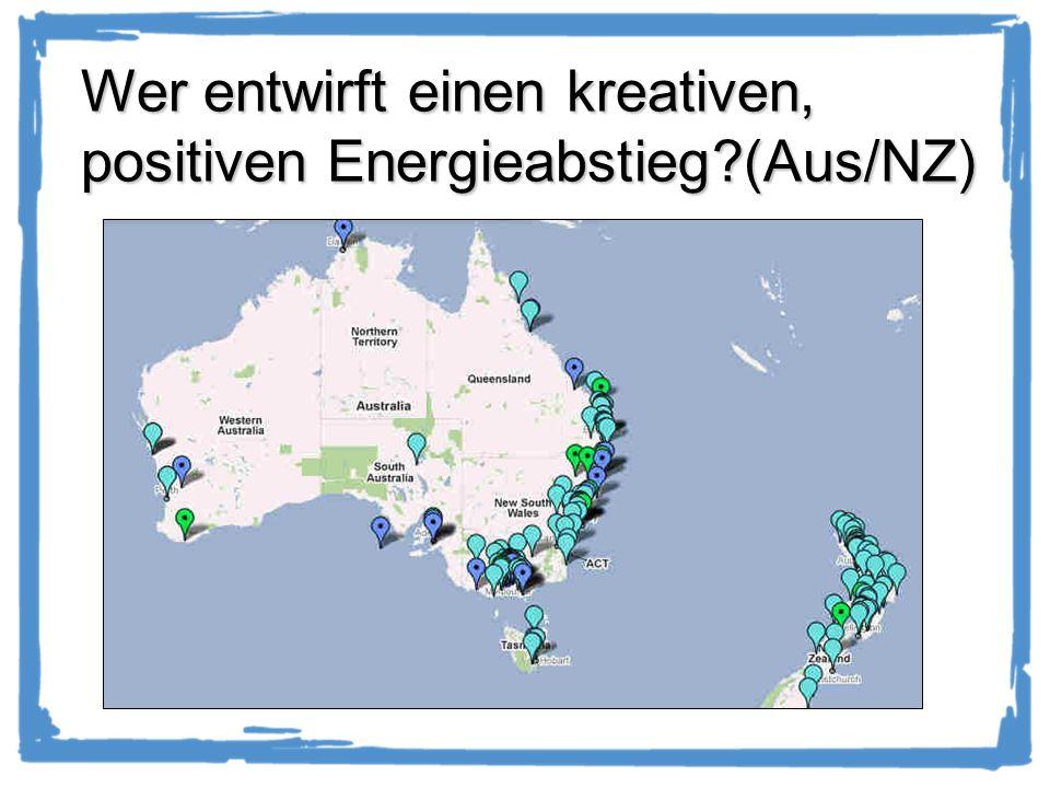 Wer entwirft einen kreativen, positiven Energieabstieg?(Aus/NZ)