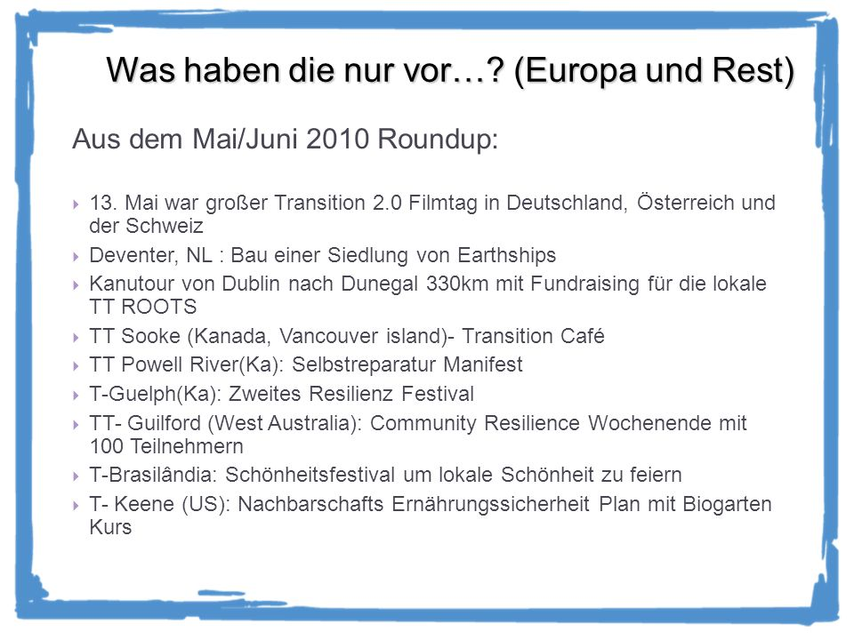 Was haben die nur vor….(Europa und Rest) Aus dem Mai/Juni 2010 Roundup: 13.