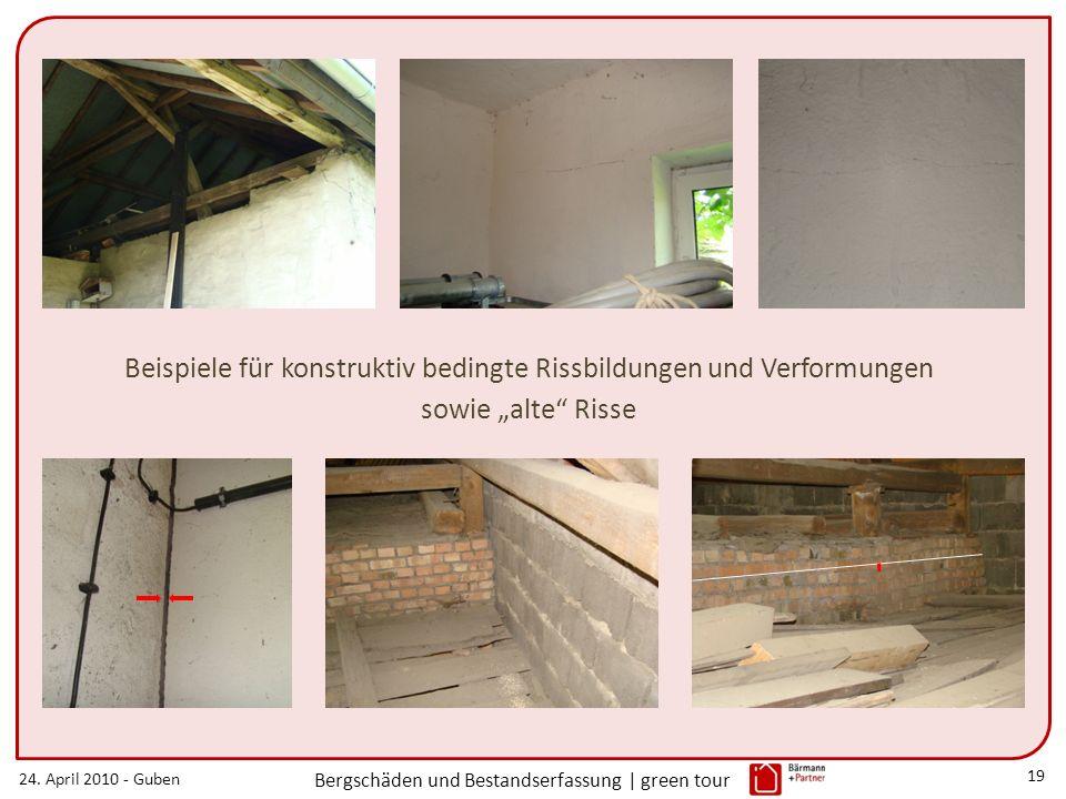 24. April 2010 - Guben Bergschäden und Bestandserfassung | green tour 19 Beispiele für konstruktiv bedingte Rissbildungen und Verformungen sowie alte