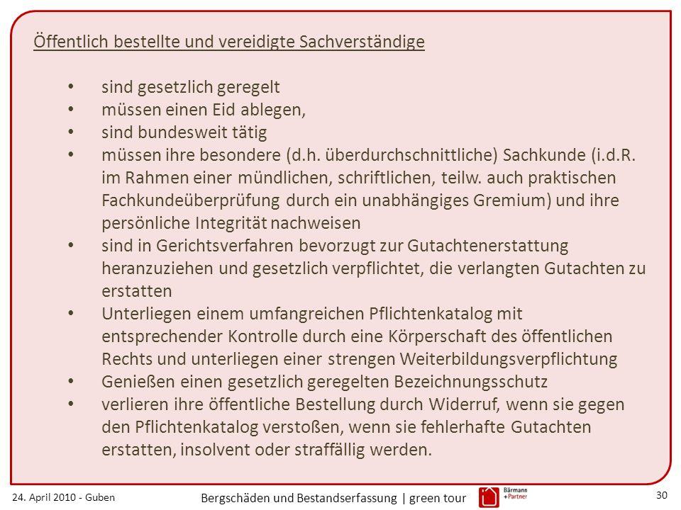24. April 2010 - Guben Bergschäden und Bestandserfassung | green tour 30 Öffentlich bestellte und vereidigte Sachverständige sind gesetzlich geregelt