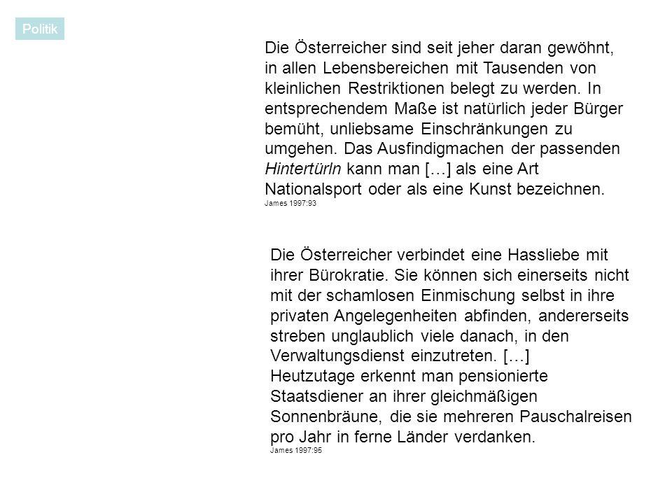 Die Österreicher sind seit jeher daran gewöhnt, in allen Lebensbereichen mit Tausenden von kleinlichen Restriktionen belegt zu werden.