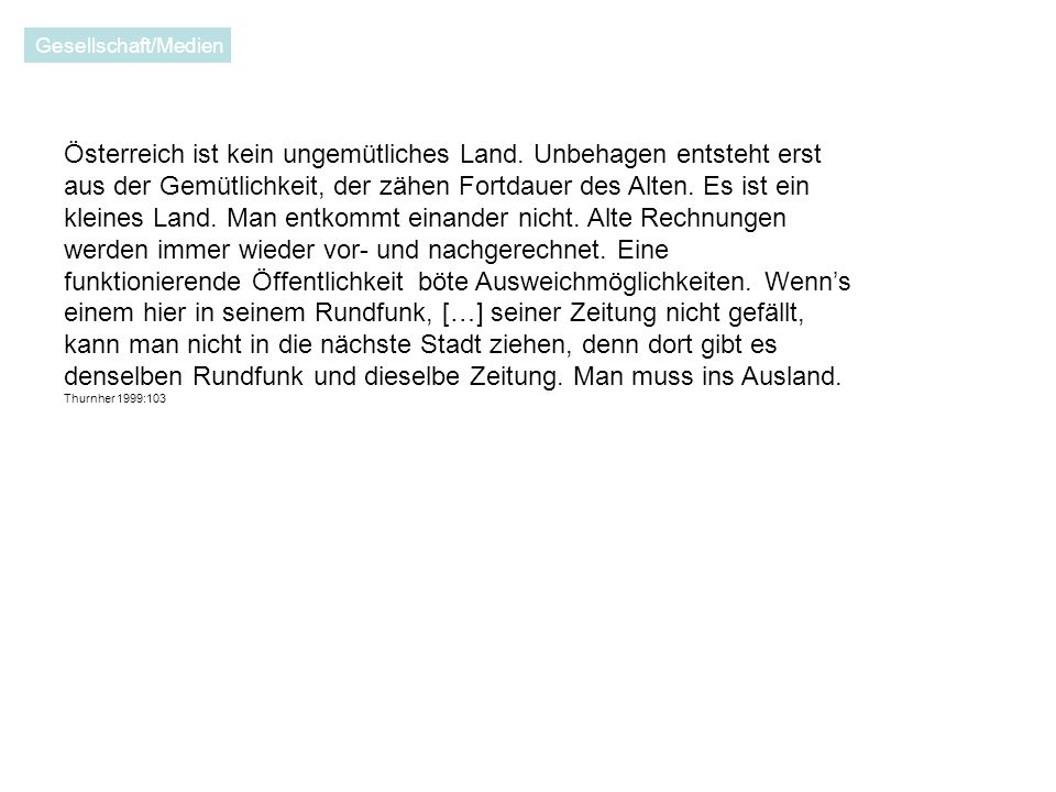 Österreich ist kein ungemütliches Land.