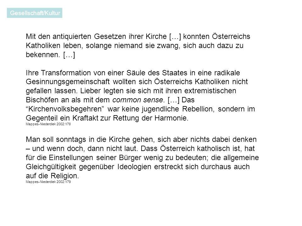 Mit den antiquierten Gesetzen ihrer Kirche […] konnten Österreichs Katholiken leben, solange niemand sie zwang, sich auch dazu zu bekennen.