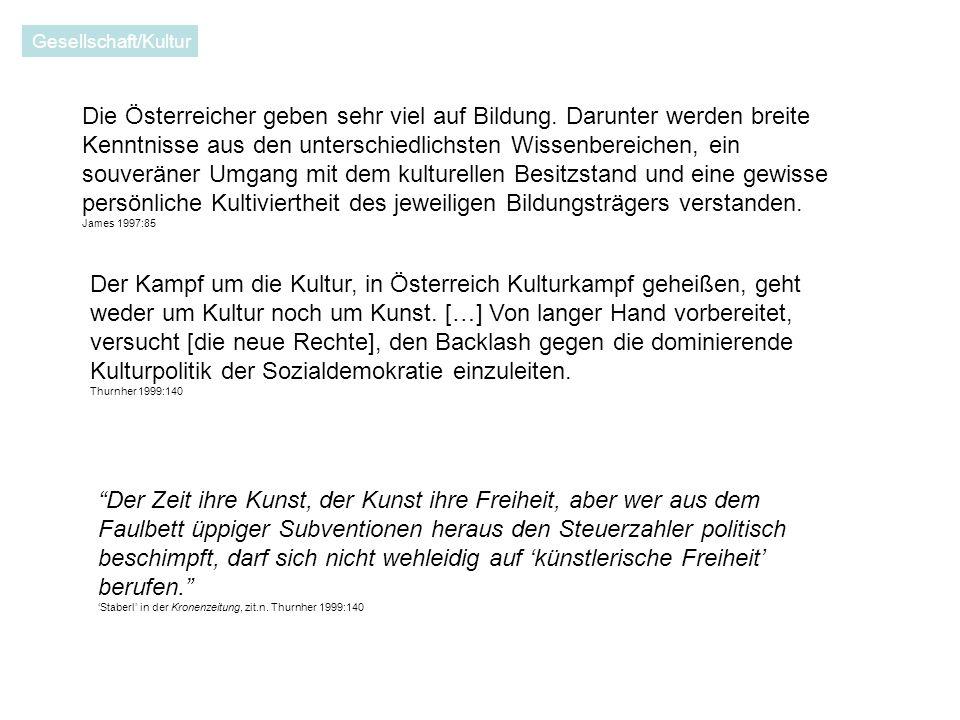 Gesellschaft/Kultur Die Österreicher geben sehr viel auf Bildung.