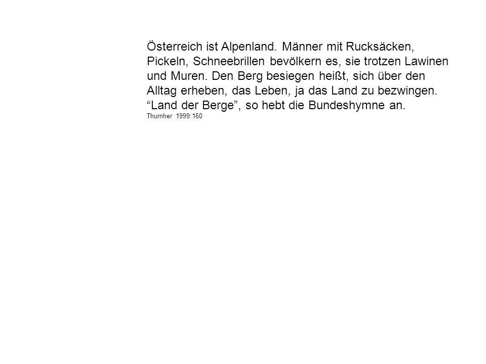 Österreich ist Alpenland.