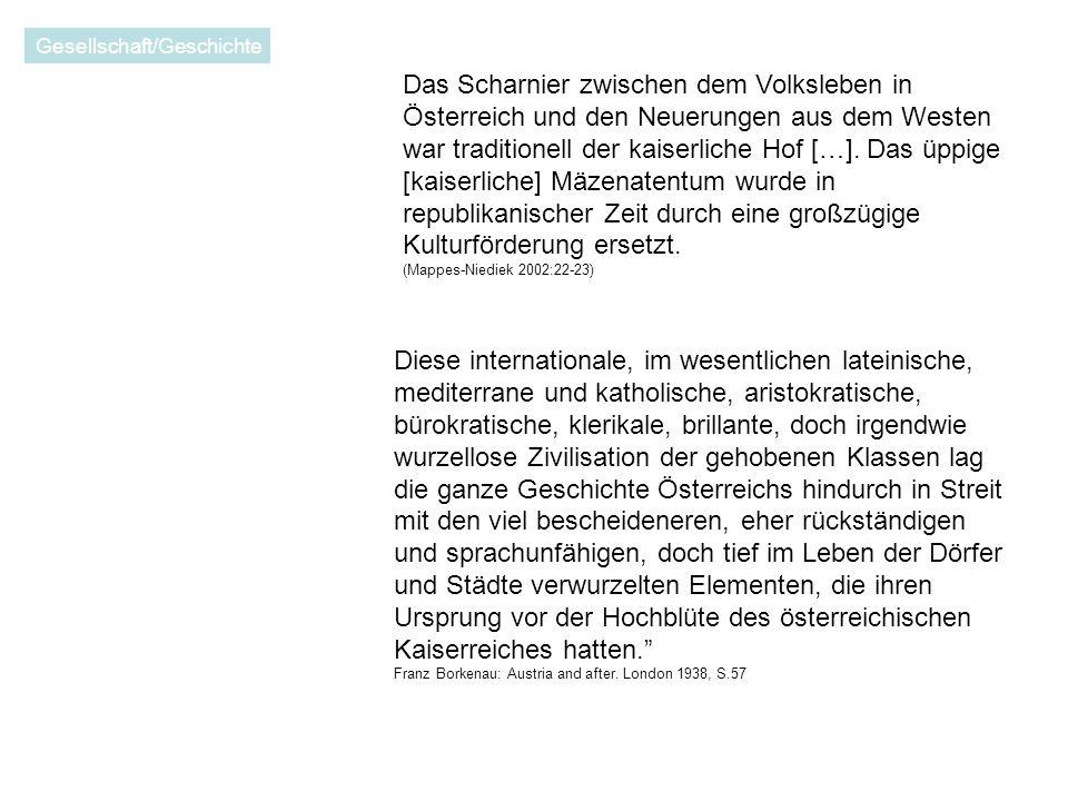 Das Scharnier zwischen dem Volksleben in Österreich und den Neuerungen aus dem Westen war traditionell der kaiserliche Hof […].