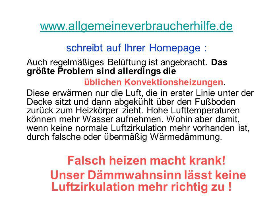 www.allgemeineverbraucherhilfe.de www.allgemeineverbraucherhilfe.de schreibt auf Ihrer Homepage : Auch regelmäßiges Belüftung ist angebracht. Das größ