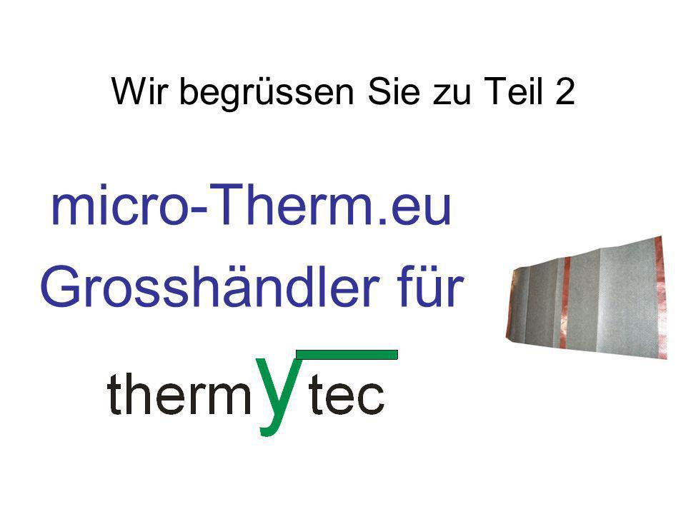 Wir begrüssen Sie zu Teil 2 micro-Therm.eu Grosshändler für