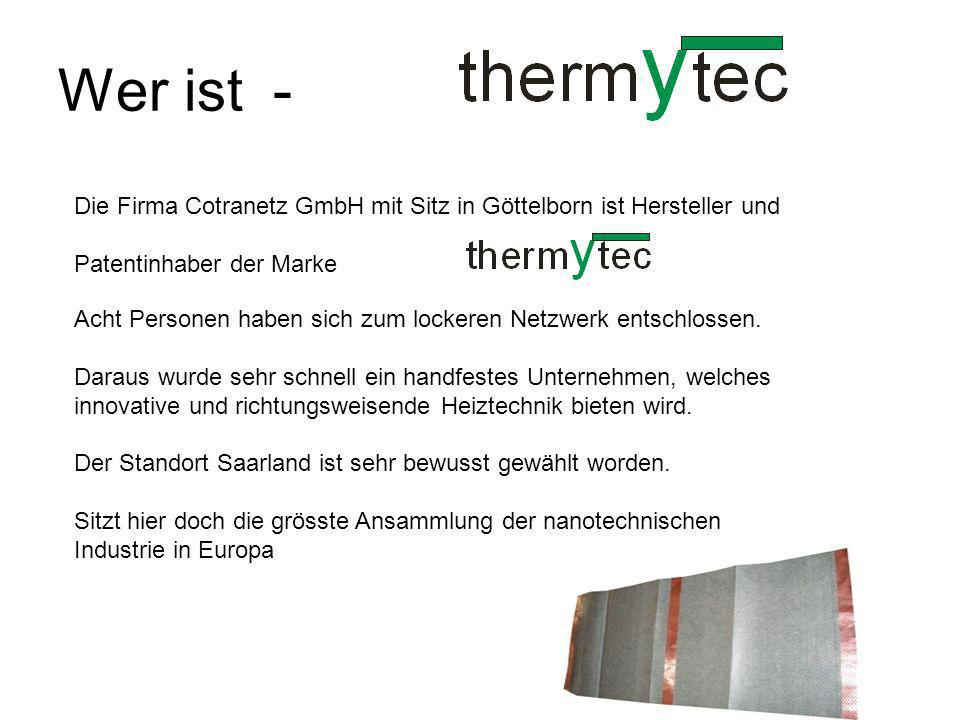 Wer ist - Die Firma Cotranetz GmbH mit Sitz in Göttelborn ist Hersteller und Patentinhaber der Marke Acht Personen haben sich zum lockeren Netzwerk en