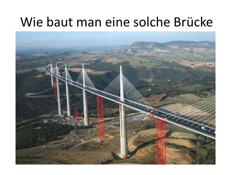 Brückenbauen ist eine Abfolge von Ähnlichem: Takt-Schiebe-Verfahren