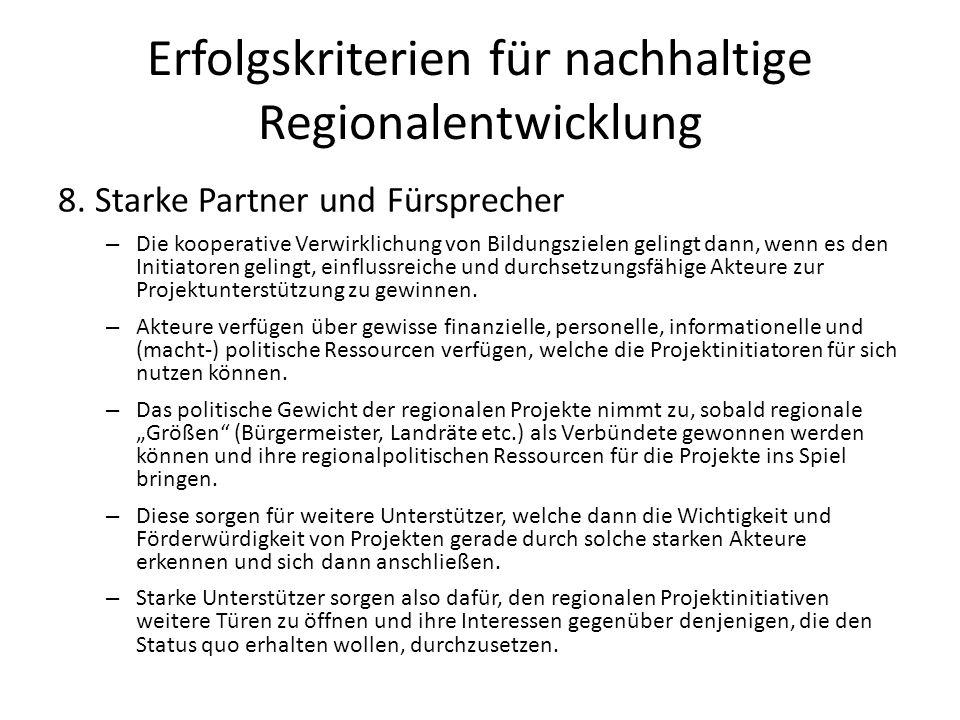 Erfolgskriterien für nachhaltige Regionalentwicklung 8. Starke Partner und Fürsprecher – Die kooperative Verwirklichung von Bildungszielen gelingt dan