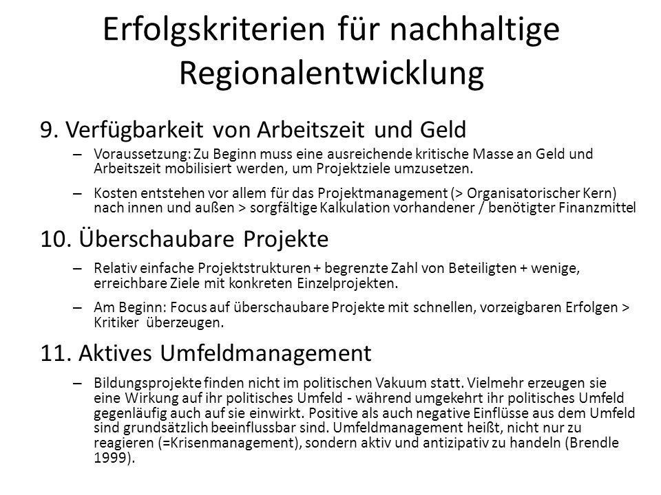 Erfolgskriterien für nachhaltige Regionalentwicklung 9. Verfügbarkeit von Arbeitszeit und Geld – Voraussetzung: Zu Beginn muss eine ausreichende kriti