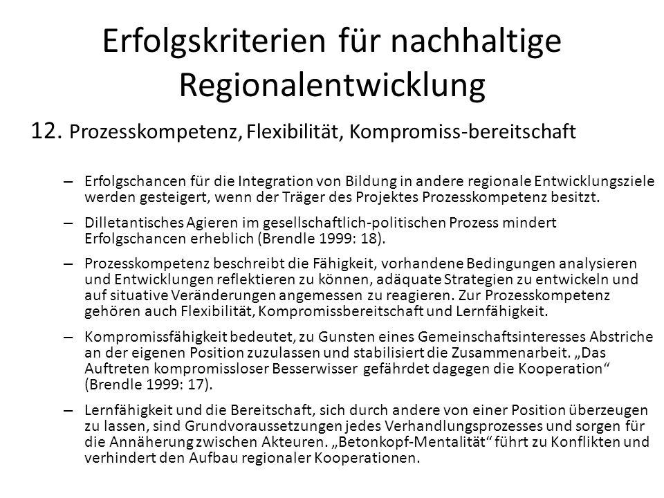 Erfolgskriterien für nachhaltige Regionalentwicklung 12. Prozesskompetenz, Flexibilität, Kompromiss-bereitschaft – Erfolgschancen für die Integration