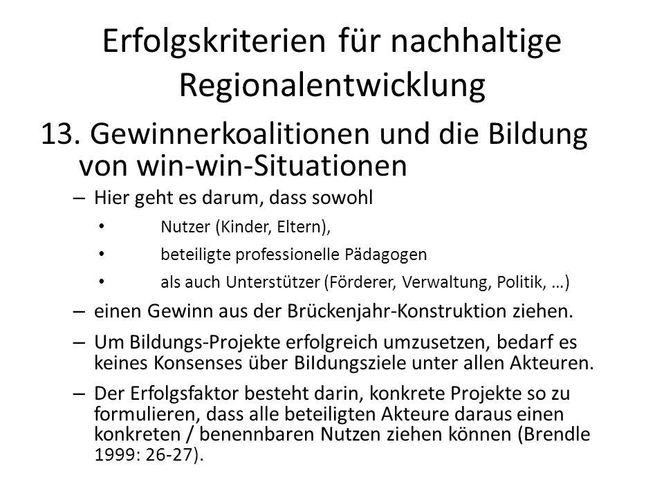 Erfolgskriterien für nachhaltige Regionalentwicklung 13. Gewinnerkoalitionen und die Bildung von win-win-Situationen – Hier geht es darum, dass sowohl
