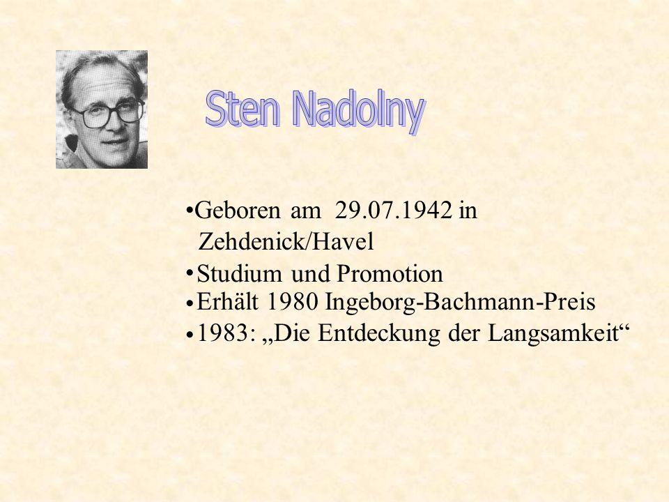 Geboren am 29.07.1942 in Zehdenick/Havel Studium und Promotion Erhält 1980 Ingeborg-Bachmann-Preis 1983: Die Entdeckung der Langsamkeit