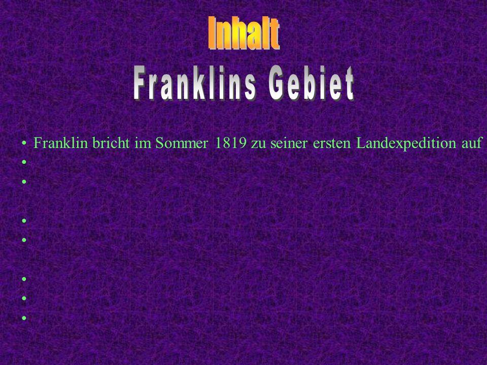 Franklin bricht im Sommer 1819 zu seiner ersten Landexpedition auf