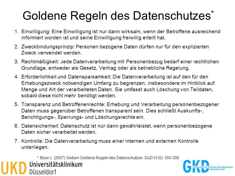 Goldene Regeln des Datenschutzes * 1.Einwilligung: Eine Einwilligung ist nur dann wirksam, wenn der Betroffene ausreichend informiert worden ist und s