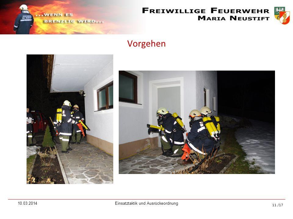 /17 Vorgehen 10.03.2014Einsatztaktik und Ausrückeordnung 11
