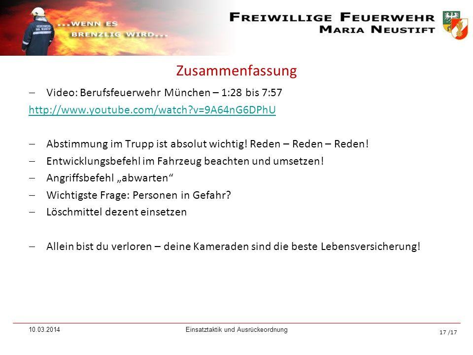 /17 Zusammenfassung Video: Berufsfeuerwehr München – 1:28 bis 7:57 http://www.youtube.com/watch?v=9A64nG6DPhU Abstimmung im Trupp ist absolut wichtig!