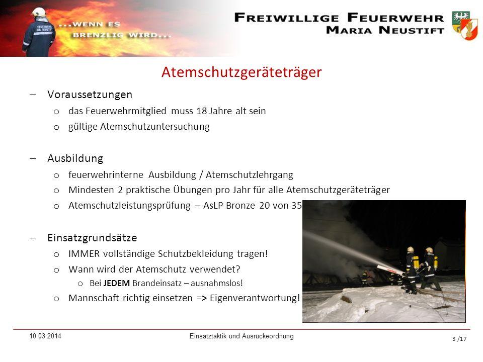 /17 Atemschutzgeräteträger Voraussetzungen o das Feuerwehrmitglied muss 18 Jahre alt sein o gültige Atemschutzuntersuchung Ausbildung o feuerwehrinter