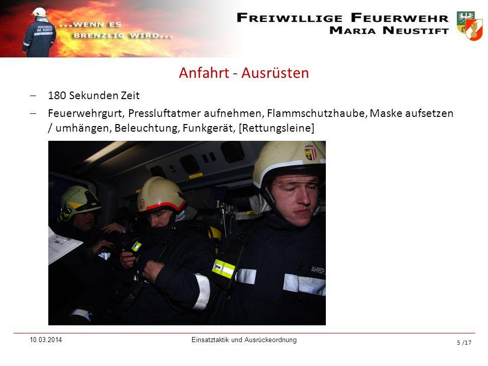 /17 Anfahrt - Ausrüsten 180 Sekunden Zeit Feuerwehrgurt, Pressluftatmer aufnehmen, Flammschutzhaube, Maske aufsetzen / umhängen, Beleuchtung, Funkgerä