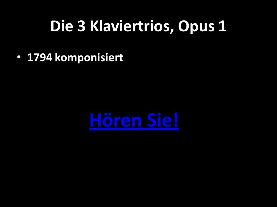 Die 3 Klaviertrios, Opus 1 1794 komponisiert Hören Sie!